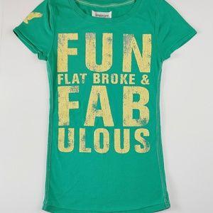 American Eagle Fun Flat Broke & Fabulous Shirt